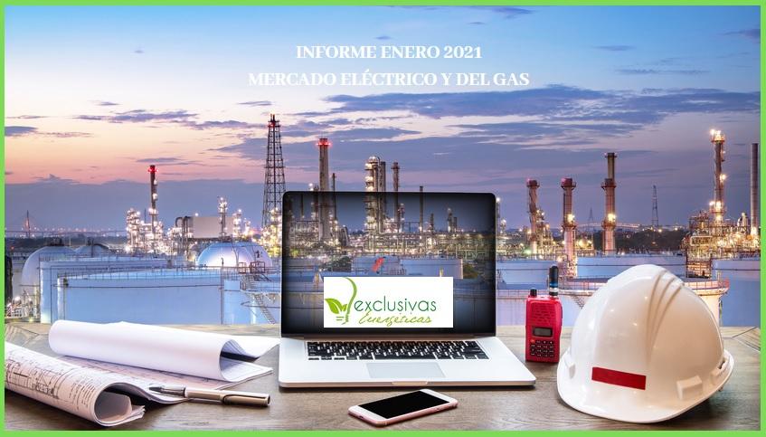Informe del Mercado del Gas y Eléctrico. Enero 2021